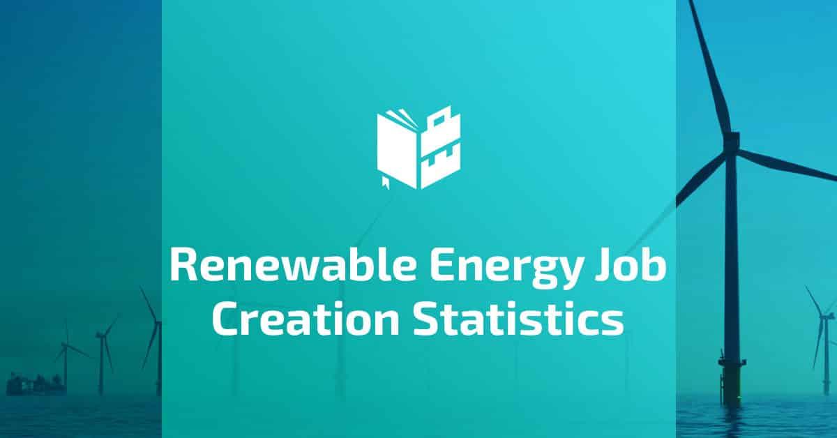Renewable Energy Job Creation Statistics