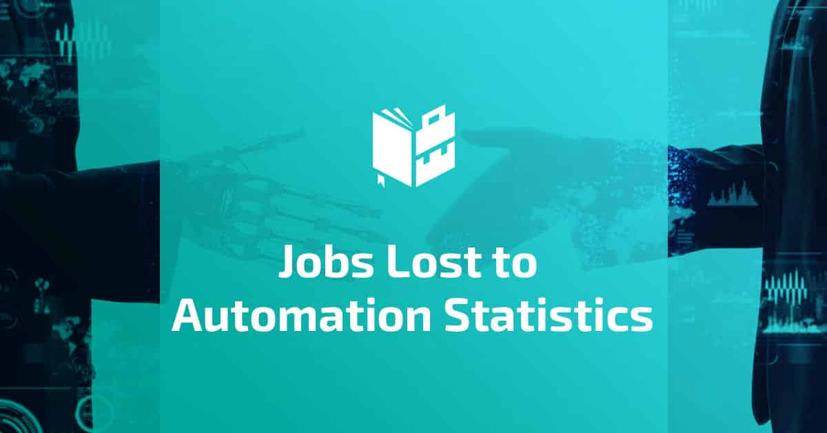 Jobs Lost to Automation Statistics