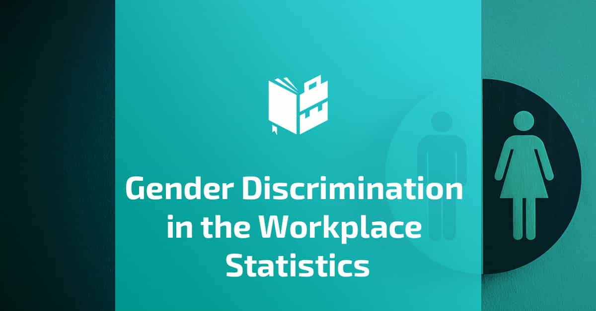 30 Mind-Blowing Gender Discrimination in the Workplace Statistics [2021] FI