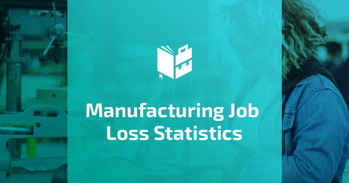 Manufacturing Job Loss Statistics