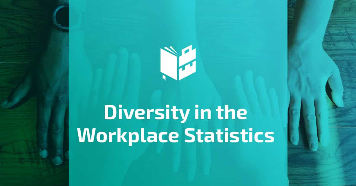 Diversity in the Workplace Statistics